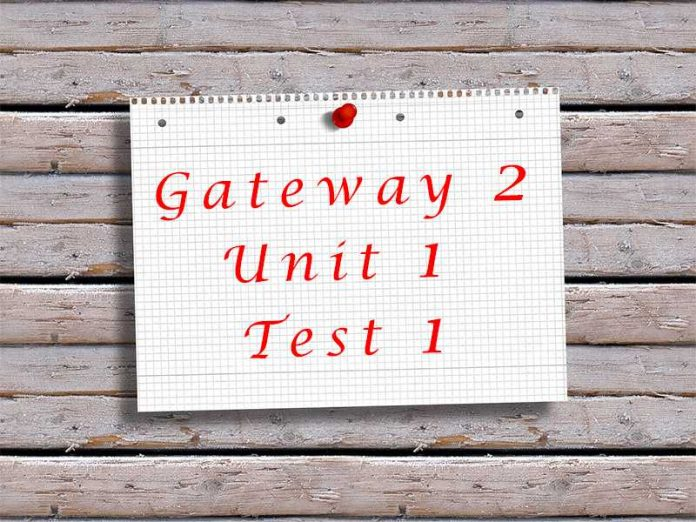 Gateway 2 Unit 1 Test 1