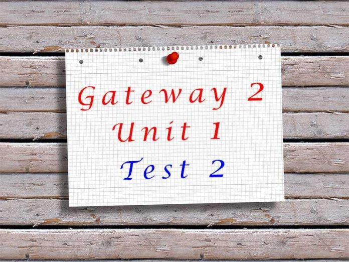 Gateway 2 Unit 1 Test 2