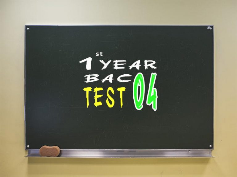 1st Year Bac Test 04