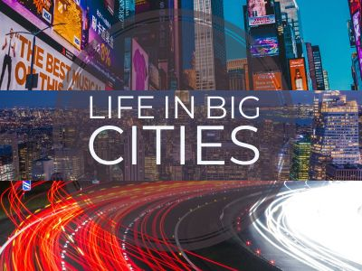 Life in Big Cities